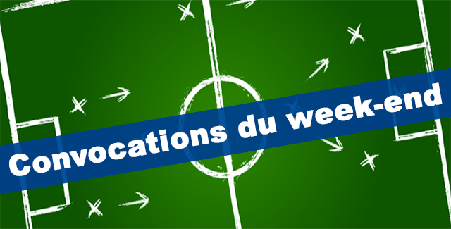 Convocations des joueurs pour le week-end